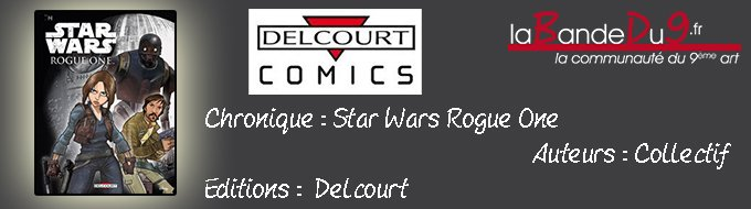 Bandeau de l'article STAR WARS - ROGUE ONE