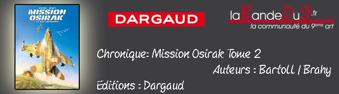 Bandeau de l'article Mission Osirak Tome 2 Le raid Impossible