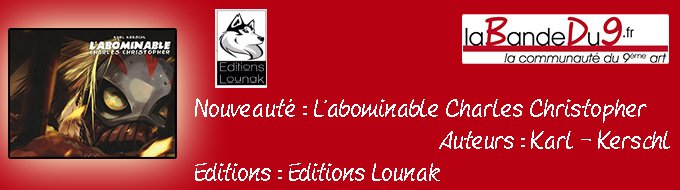 Bandeau de l'article L'ABOMINABLE CHARLES CHRISTOPHER TOME 2